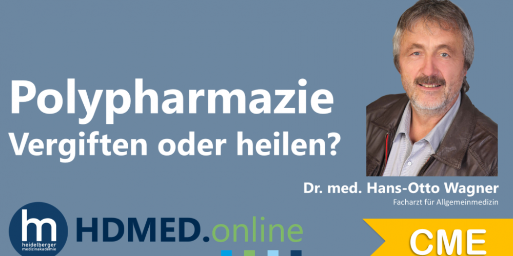 HDMED.online: Polypharmazie – Vergiften oder heilen ?